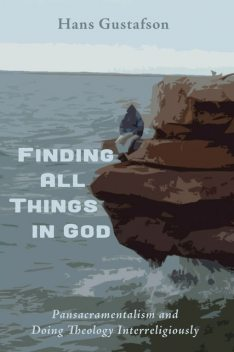 Finding All Things in God, Hans Gustafson