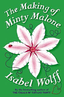 The Making of Minty Malone, Isabel Wolff