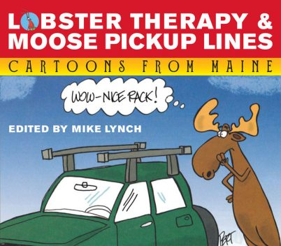 LOBSTER THERAPY & MOOSE PICK-UP LINES, Mike Lynch