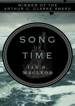 Song of Time, Ian R.MacLeod