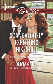Scandalously Expecting His Child, Olivia Gates