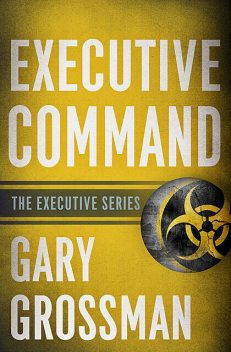 Executive Command, Gary Grossman