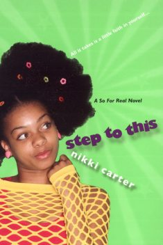 Step To This: A So For Real Novel, Nikki Carter