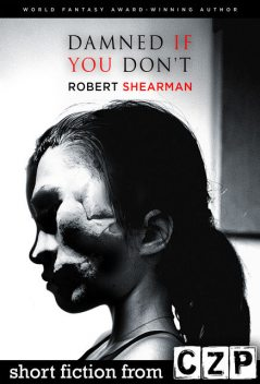 Damned if You Don't, Robert Shearman