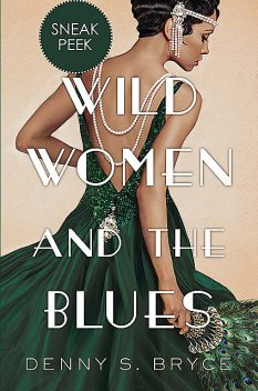 Wild Women and the Blues: Chapter Sampler, Denny S. Bryce