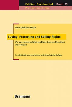 Buying, Protecting and Selling Rights (dt. Ausgabe), Petra Ch Hardt