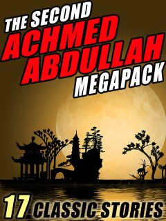 The Second Achmed Abdullah Megapack, Achmed Abdullah