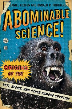Abominable Science, Donald R.Prothero, Daniel Loxton