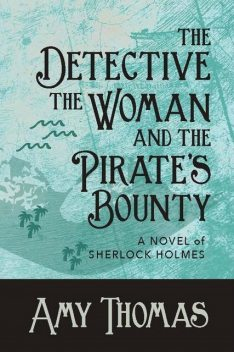 The Detective, the Woman and the Pirate's Bounty, Amy Thomas