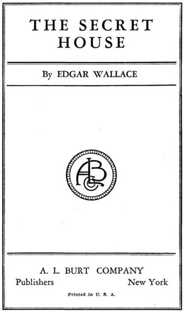 The Secret House, Edgar Wallace