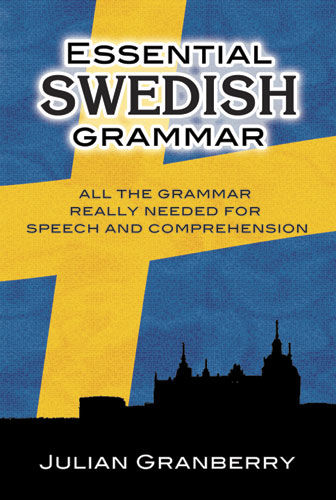 Essential Swedish Grammar, Julian Granberry