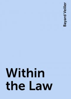 Within the Law, Bayard Veiller