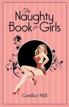 The Naughty Book for Girls, Candice Hill