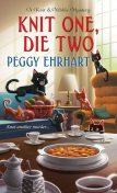 Knit One, Die Two, Peggy Ehrhart