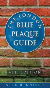 The London Blue Plaque Guide, Nick Rennison