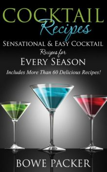 Cocktail Recipes, Bowe Packer