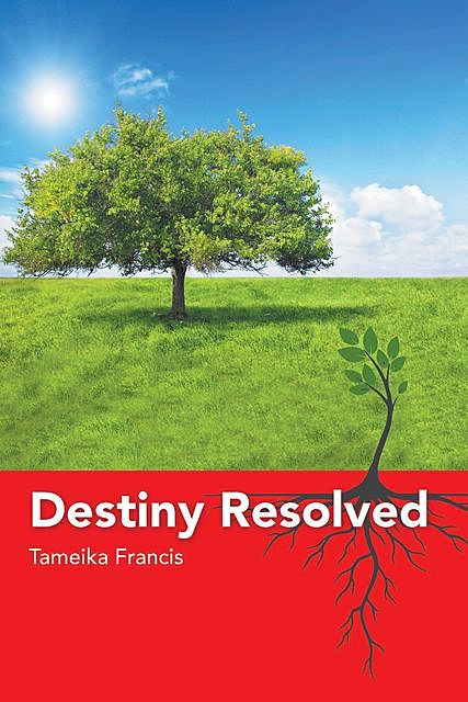 Destiny Resolved, Tameika Francis
