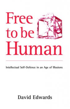 Free to be Human, David Edwards