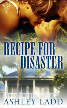 Recipe for Disaster, Ashley Ladd