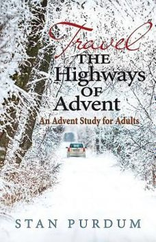 Travel the Highways of Advent, Stan Purdum