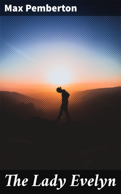 The Lady Evelyn, Max Pemberton