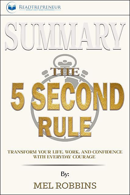 Summary of The 5 Second Rule, Readtrepreneur Publishing