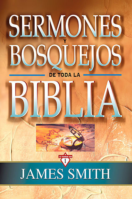 Sermones y bosquejos de toda la Biblia, James Smith