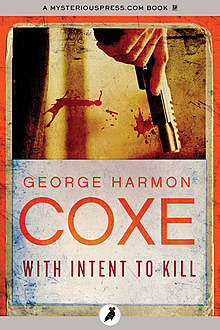 With Intent to Kill, George Harmon Coxe