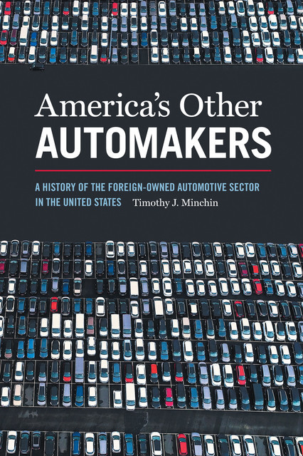 America's Other Automakers, Timothy J.Minchin