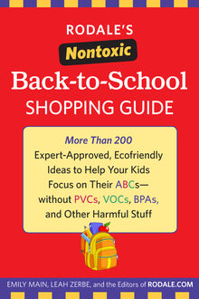 Rodale's Nontoxic Back-to-School Shopping Guide, The Books, Emily Main, Leah Zerbe