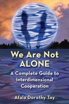 We Are Not Alone, Atala Dorothy Toy