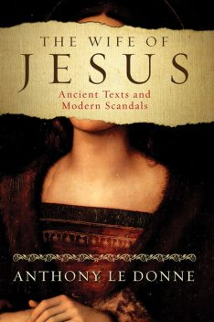 The Wife of Jesus, Anthony Le Donne