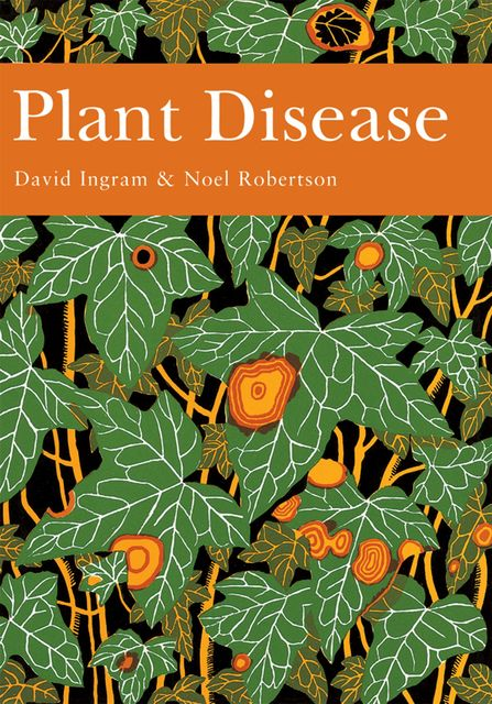 Plant Disease (Collins New Naturalist Library, Book 85), David Ingram, Noel Robertson