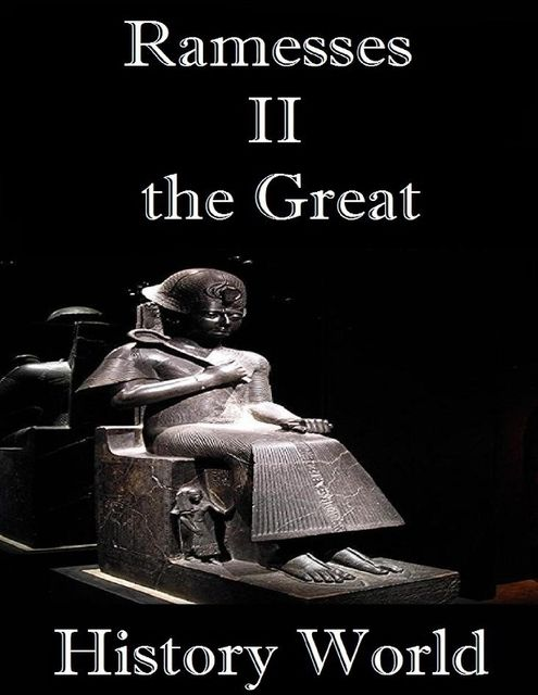 Ramesses II the Great, History World