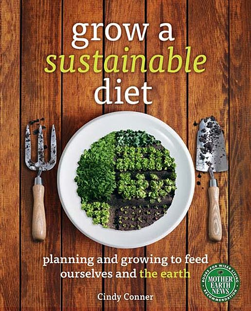 Grow a Sustainable Diet, Cindy Conner