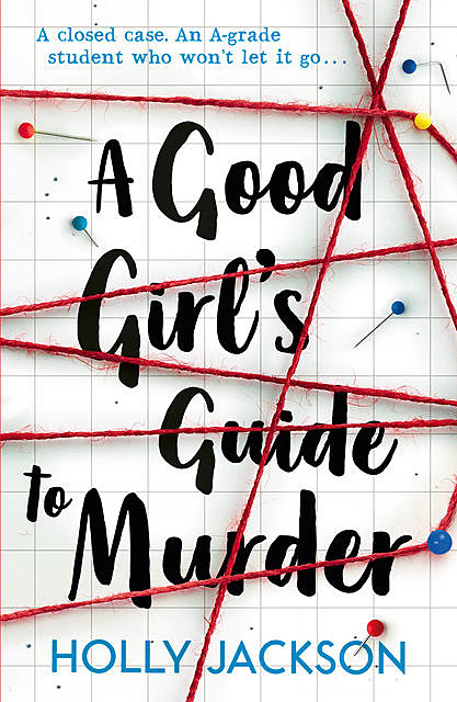 A Good Girl's Guide to Murder, Holly Jackson