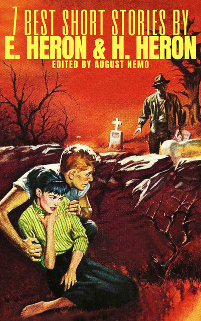 7 best short stories by H. and E. Heron, August Nemo, E. Heron, H. Heron