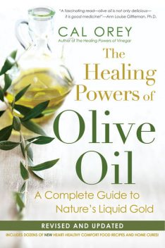The Healing Powers Of Olive Oil, Cal Orey