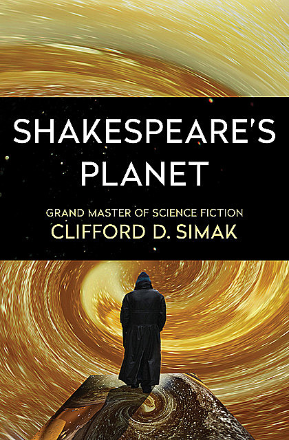 Shakespeare's Planet, Clifford Simak