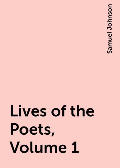 Lives of the Poets, Volume 1, Samuel Johnson