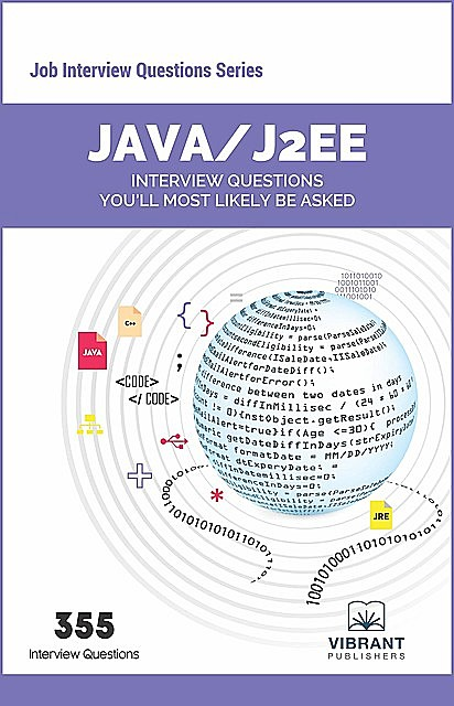 Java / J2EE Interview Questions You'll Most Likely Be Asked, Vibrant Publishers