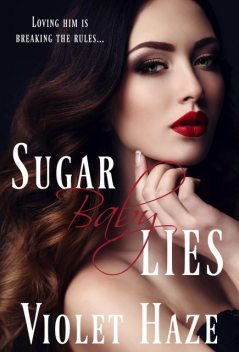 Sugar Baby Lies, Violet Haze