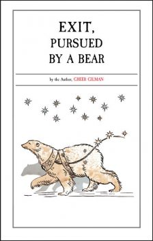 Exit, Pursued by a Bear, Greer Gilman