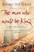 Josiah the Great: The True Story of The Man Who Would Be King, Ben Macintyre