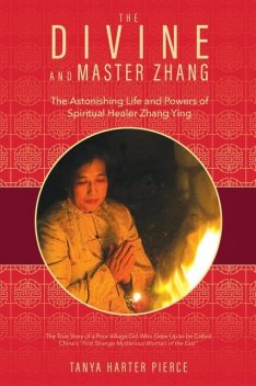 The Divine and Master Zhang, Tanya Harter Pierce