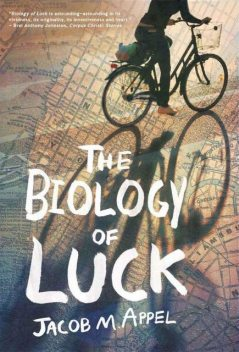 The Biology of Luck, Jacob Appel