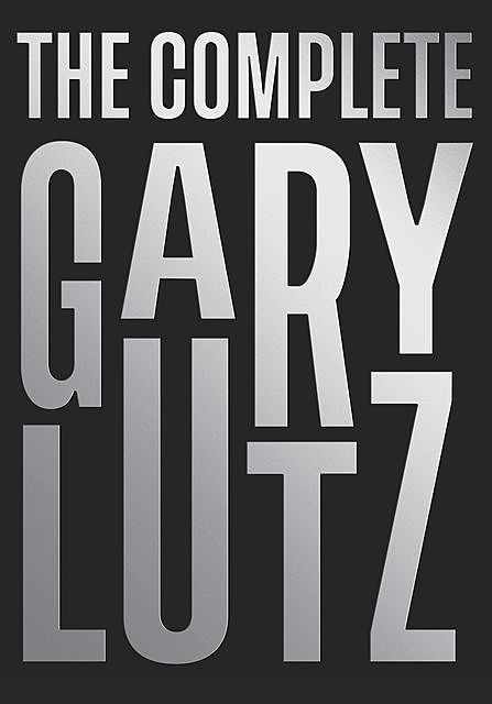 The Complete Gary Lutz, Gary Lutz