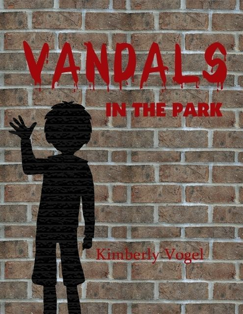 Vandals in the Park: A Project Nartana Case, Kimberly Vogel