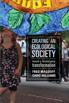 Creating an Ecological Society, Chris Williams, Fred Magdoff