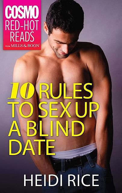 10 Rules to Sex Up a Blind Date, Heidi Rice